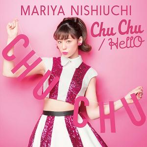 西内まりや「Chu Chu/HellO」CD+DVD(初回生産限定盤)を5月25日に発売! .png